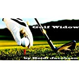 Golf Widow ~ heidi jacobsen