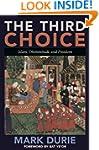 The Third Choice: Islam, Dhimmitude a...