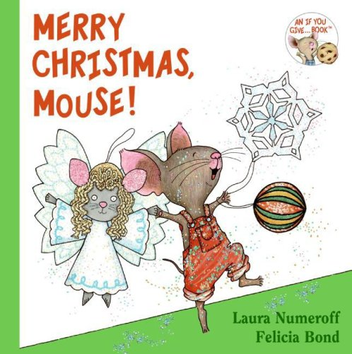 Merry Christmas, Mouse! (If You Give.)