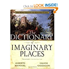The Dictionary of Imaginary Places: The Newly Updated and Expanded Classic by Alberto Manguel