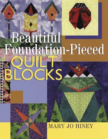 By Mary Jo Hiney Beautiful Foundation-Pieced Quilt Blocks [Hardcover]