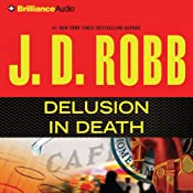 Delusion in Death: In Death Series, Book 35 | [J. D. Robb]