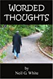 Worded Thoughts (0595421784) by White, Neil