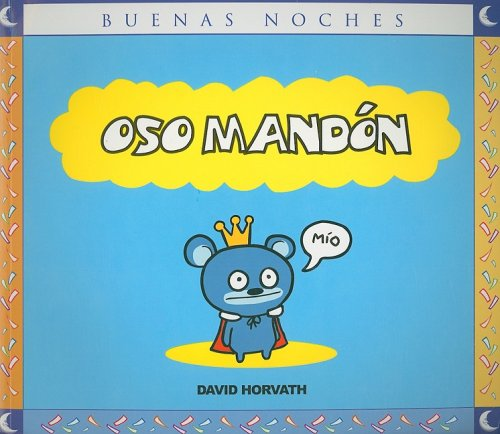 Oso Mandon = Bossy Bear (Buenas Noches) (Spanish Edition) (Bossy Bear compare prices)