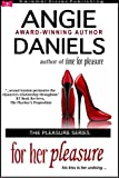 For Her Pleasure (The Pleasu... - Angie Daniels