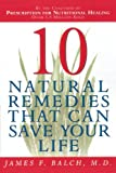 James F. Balch Ten Natural Remedies That Can Save Your Life