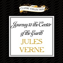 Journey to the Center of the Earth (       UNABRIDGED) by Jules Verne Narrated by David Colacci