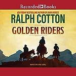 Golden Riders | Ralph Cotton