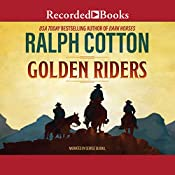 Golden Riders | Ralph Cotton