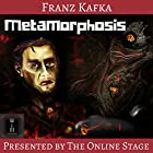 Metamorphosis Hörbuch von Franz Kafka Gesprochen von: Leanne Yau, Glenn Hascall, Linda Barrans, Ron Altman, Amanda Friday, Alan Weyman, Richard Andrews, K. G. Cross