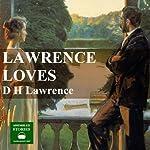 Lawrence Loves   D.H. Lawrence