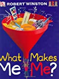 What Makes Me, Me? Robert M. L. Winston