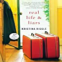 Real Life & Liars Audiobook by Kristina Riggle Narrated by Joyce Feurring