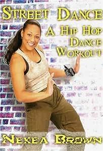Nekea Brown: Street Dance with Nekea Brown - Hip Hop Dance Workout