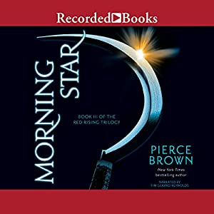 Morning Star Book III of the Red Rising Trilogy (Unabridged)  - Pierce Brown