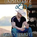 Undeniable Love Audiobook by Kelly Elliott Narrated by Eric Michael Summerer, Savannah Peachwood