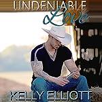 Undeniable Love | Kelly Elliott