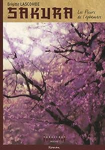Sakura Les Fleurs De Lephemere Par Brigitte Lascombe