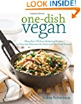 One-Dish Vegan: More than 150 Soul-Sa...