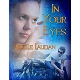In Your Eyes ~ Adelle Laudan