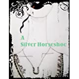 A Silver Horseshoe (Three Things)