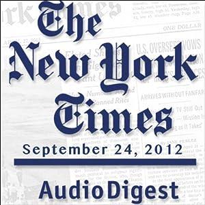 The New York Times Audio Digest, September 24, 2012 Newspaper / Magazine