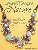 Jewelry Designs from Nature: Woodlands, Gardens, Sea
