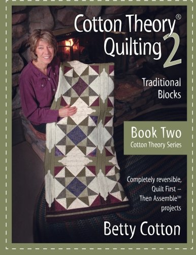 Cotton Theory Quilting 2: Traditional Blocks (Cotton Theory Series) (Volume 2)