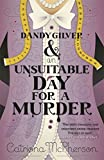 Dandy Gilver and an Unsuitable Day for a Murder (Dandy Gilver 6)