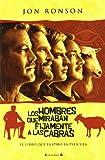 Los hombres que miraban fijamente a las cabras (Spanish Edition) (8466642447) by Jon  Ronson