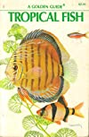 Tropical Fish (A Golden Guide from St. Martin's Press)