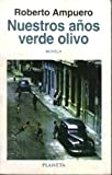 img - for Nuestros anos verde olivo (Spanish Edition) book / textbook / text book