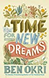 Time for New Dreams (1846042682) by Okri, Ben