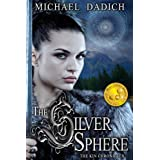 The Silver Sphere (The Kin Chronicles) ~ Michael Dadich