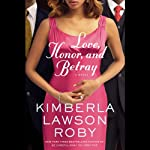 Love, Honor, and Betray (       UNABRIDGED) by Kimberla Lawson Roby Narrated by Paula Jai Parker-Martin