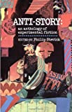 Anti-story : an anthology of experimental fiction
