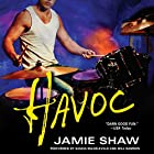 Havoc: Mayhem Series, Book 4 Hörbuch von Jamie Shaw Gesprochen von: Saskia Maarleveld, Will Damron