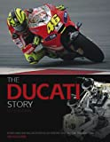 The Ducati Story, 5th Edition: Road and Racing Motorcycles from 1945 to the Present Day