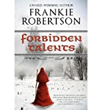 [ FORBIDDEN TALENTS ] By Robertson, Frankie ( Author) 2012 [ Paperback ]