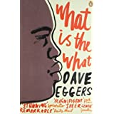 What is the What: The Autobiography of Valentino Achak Dengby Dave Eggers