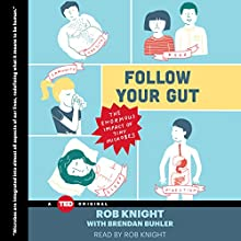 Follow Your Gut: The Enormous Impact of Tiny Microbes (       UNABRIDGED) by Rob Knight Narrated by Rob Knight