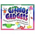 Gizmos & Gadgets: Creating Science Contraptions That Work (& Knowing Why) (Williamson Kids Can!)