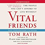 Vital Friends: The People You Can't Afford to Live Without | Tom Rath