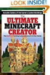 The Ultimate Minecraft Creator: The U...