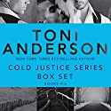 Cold Justice Series Box Set: Volume 2: Books 4-6 Audiobook by Toni Anderson Narrated by Eric G. Dove