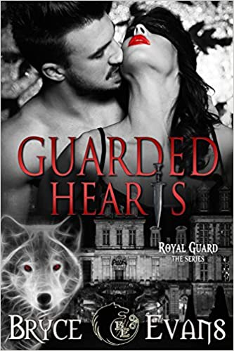 Guarded Hearts (Royal Guard Book 1) by Bryce Evans