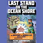 Last Stand on the Ocean Shore: Book Three in the Mystery of Herobrine Series: A Gameknight999 Adventure | Mark Cheverton