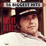 16 Biggest Hits : Bobby Bare