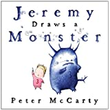 Jeremy Draws a Monster (Jeremy and the Monster) ~ Peter McCarty