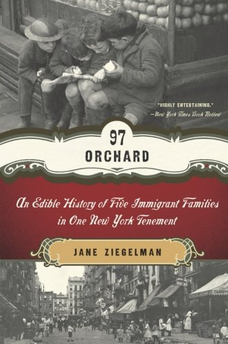 97 Orchard: An Edible History of Five Immigrant Families...